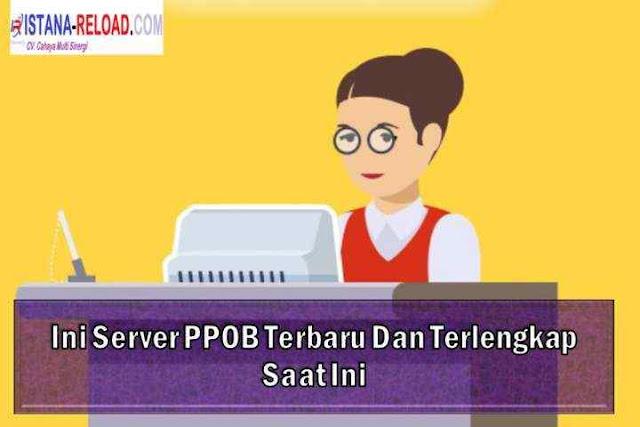 Ini Server PPOB Terbaru Dan Terlengkap Saat Ini