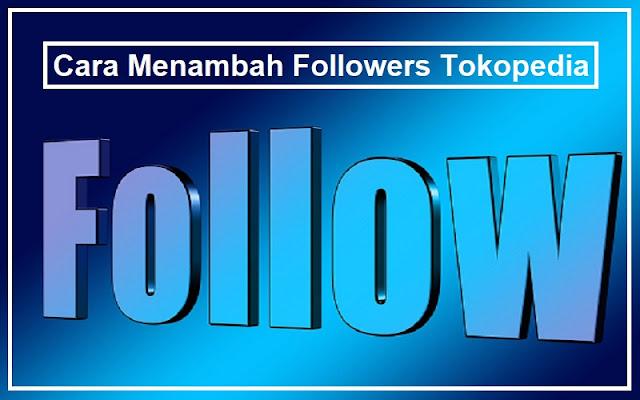menambah followers tokopedia