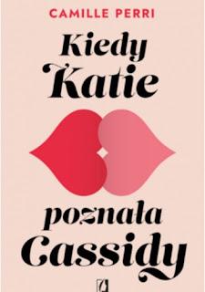 Kiedy Katie poznała Cassidy - Camille Perri