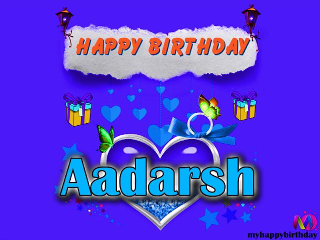 Happy Birthday Aadarsh - Happy Birthday To You