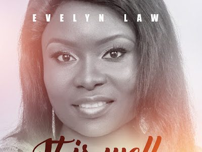 DOWNLOAD MP3: Evelyn Law - It is Well || @evelynlaw