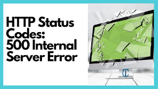 HTTP Status Codes: 500 Internal Server Error