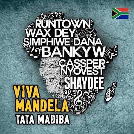 EXCLUSIVE     Cassper Nyovest, Runtown, Shaydee, Banky W, Simphiwe Dana & Wax Dey – VIVA MANDELA, TATA MADIBA (Tribute) | Mp3 Audio Download