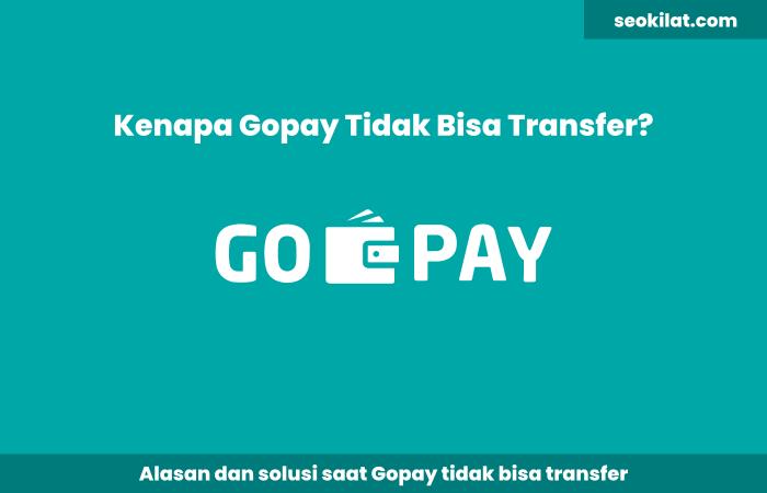 Kenapa GOPAY Tidak Bisa Transfer