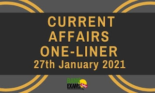Current Affairs One-Liner: 27th January 2021