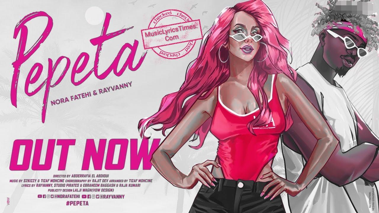 PEPETA LYRICS – Nora Fatehi | Rayvanny.