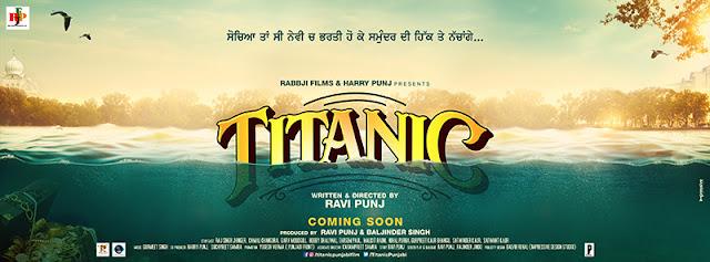 Titanic 2019: Punjabi Movie Full Star Cast & Crew, Wiki, Story, Release Date, Budget Info: Raj singh jhinger, kamal khangura, Garv moudgill
