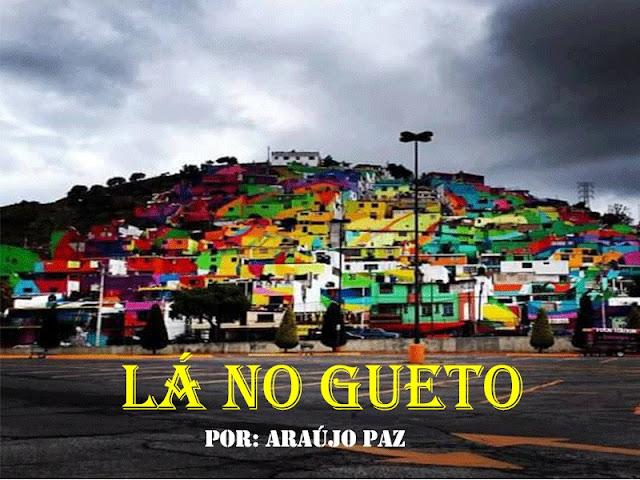 """Araújo Paz lança o som """"Lá no Gueto"""""""