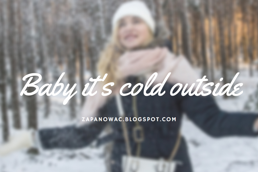 Baby it's cold outside | OOTD