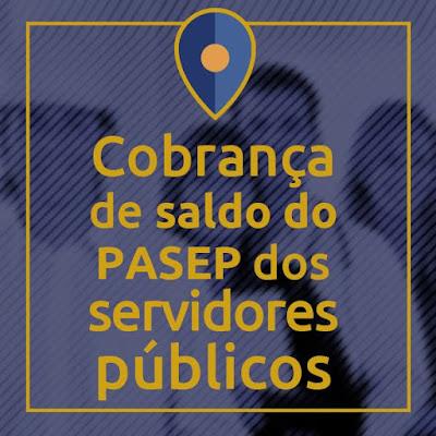 Curso Online Cobrança do Saldo PASEP dos Servidores Públicos - Material p/ Advogados
