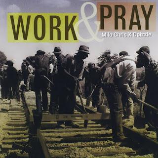 Work & Pray Milo Chris Ft DPizzle
