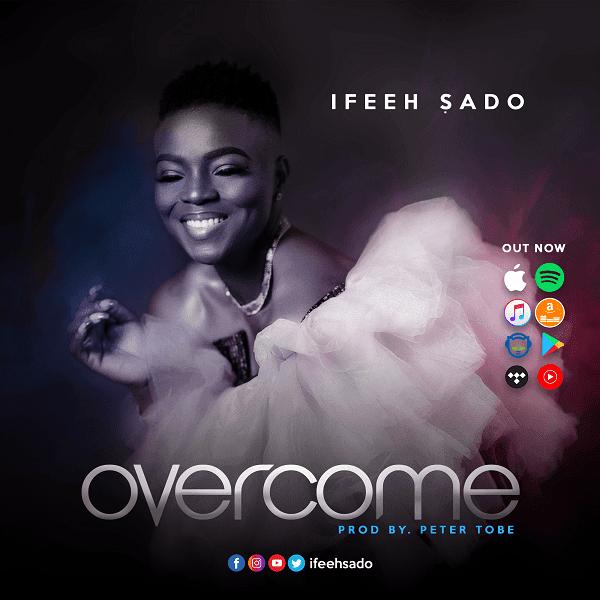 Music Ifeeh Sado - Overcome Mp3 Download