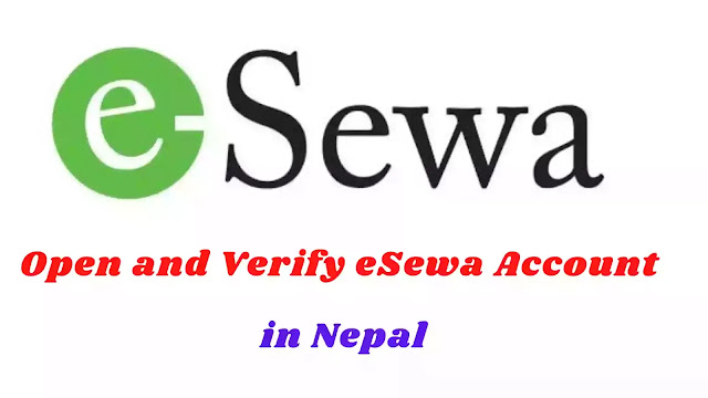 How to Open and Verify eSewa Account in Nepal ? complete guide.
