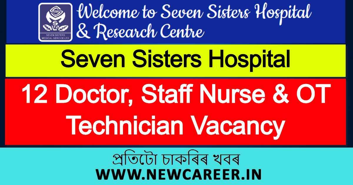 Seven Sisters Hospital Goalpara Recruitment 2020: Apply For 12 Doctor, Staff Nurse & OT Technician Vacancy
