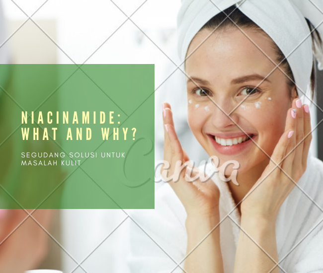 Ini Alasan Kenapa Niacinamide Harus Ada di Skincare Kamu