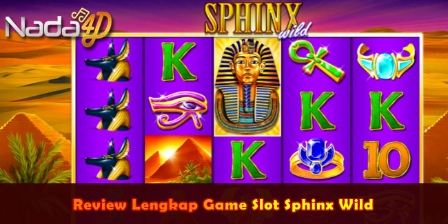 Review Lengkap Game Slot Sphinx Wild