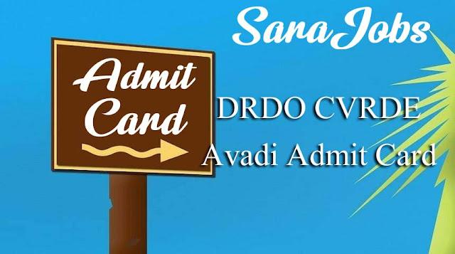 DRDO CVRDE Avadi Admit Card