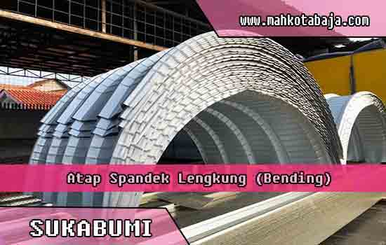 harga atap spandek lengkung Sukabumi