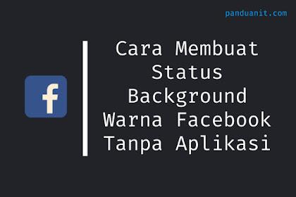 Cara Membuat Status Background Warna Bergambar Facebook Tanpa Aplikasi