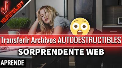 Sorprendente WEB para Transferir Archivos AUTODESTRUCTIBLES