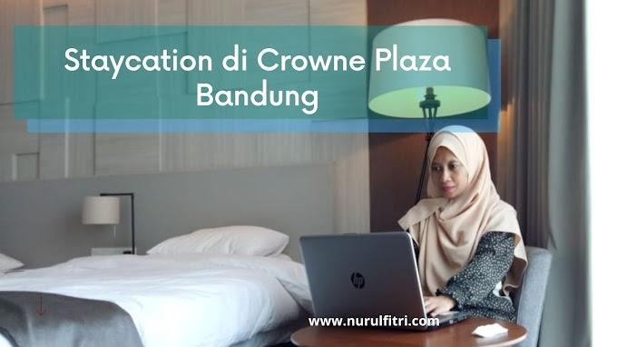 Staycation di Crowne Plaza Bandung