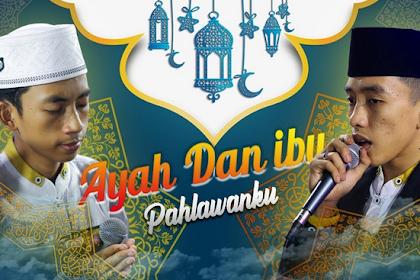Lirik Lagu Ayah Dan Ibu Pahlawanku Syubbanul Muslimin