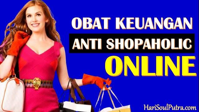 Obat Keuangan Anti Shopaholic Online