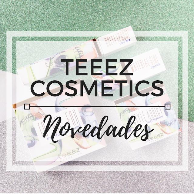 novedades teeez cosmetics