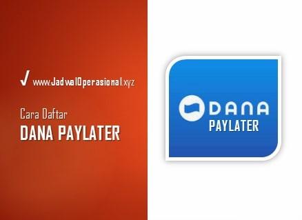 Cara Daftar DANA Paylater
