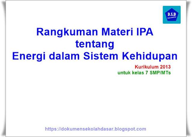 rangkuman materi ipa tentang energi dalam sistem kehidupan (untuk smp/mts kelas 7 - kurikulum 2013)
