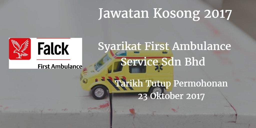 Jawatan Kosong First Ambulance Service Sdn Bhd  23 Oktober 2017