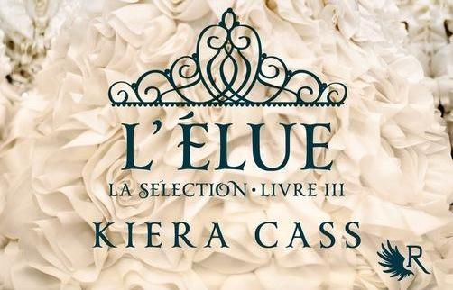 La Sélection - Livre III, Kiera CASS