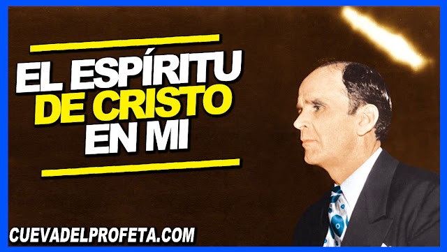 El Espíritu de Cristo en mi - William Marrion Branham en Español