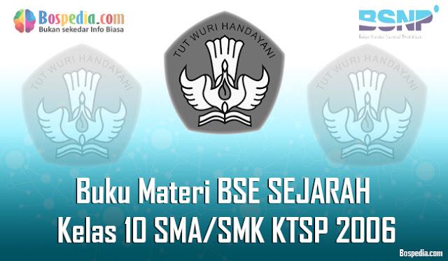 Buku Materi BSE SEJARAH Kelas 10 SMA/SMK KTSP 2006 Terbaru