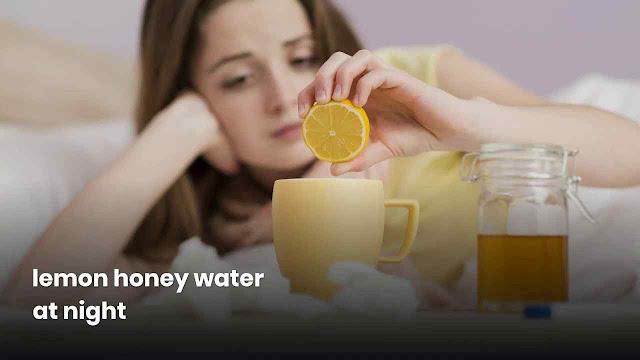 lemon honey water at night