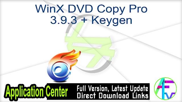 WinX DVD Copy Pro 3.9.3 + Keygen