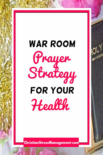 War Room Prayer Strategy for your Health