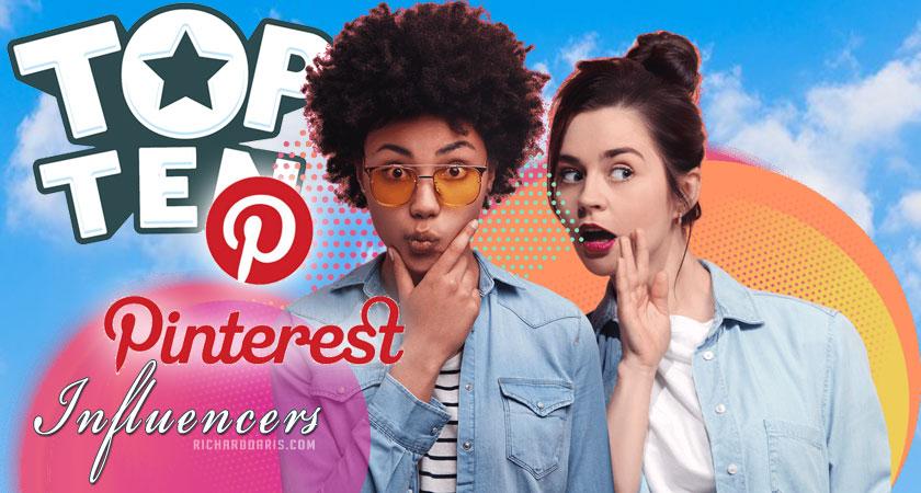 top 10 pinterest influencers by RichardDaris.com