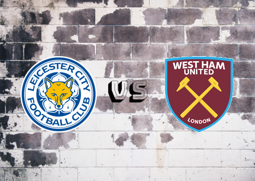 Leicester City vs West Ham United  Resumen