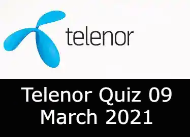 Telenor Answers 9 March 2021 | Telenor Quiz Today 9 March 2021