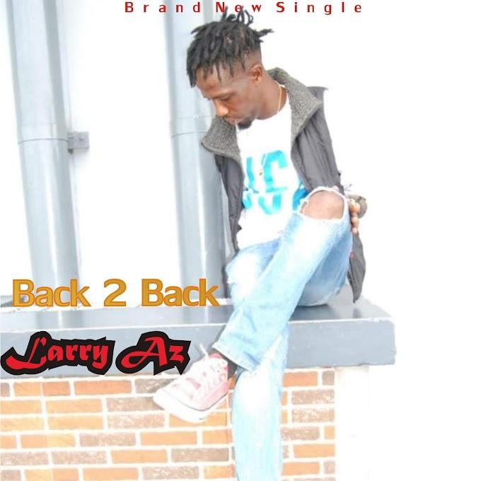 [MUSIC] Larry Az – Back 2 Back