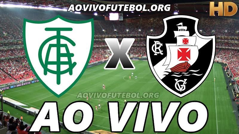 América Mineiro x Vasco Ao Vivo HD