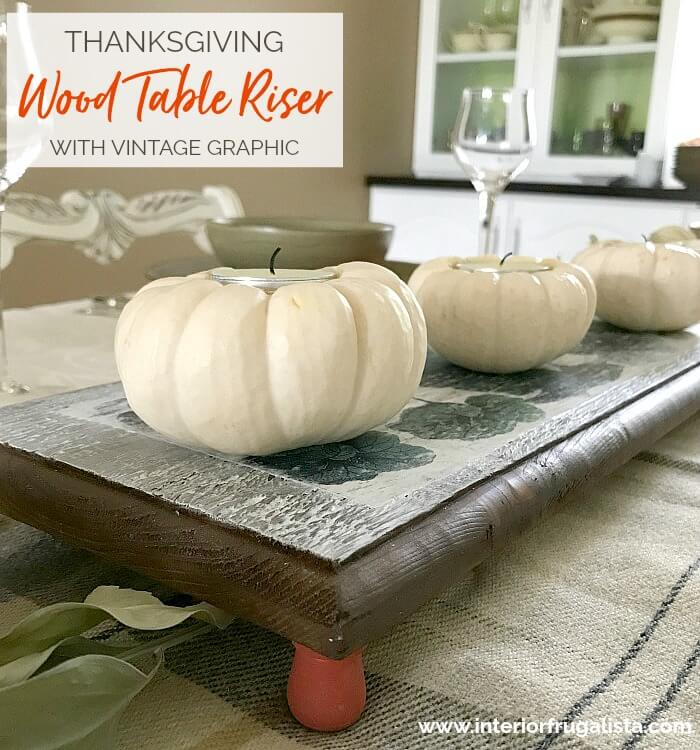 Fall Wood Table Riser For Thanksgiving