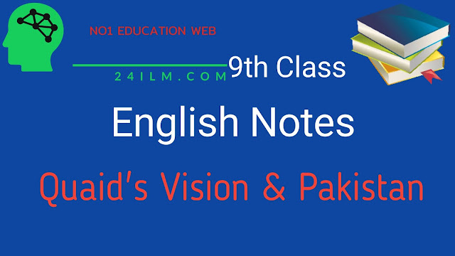 9th Class English Short Questions Answers Chapter 6 The Quaid's Vision and Pakistan
