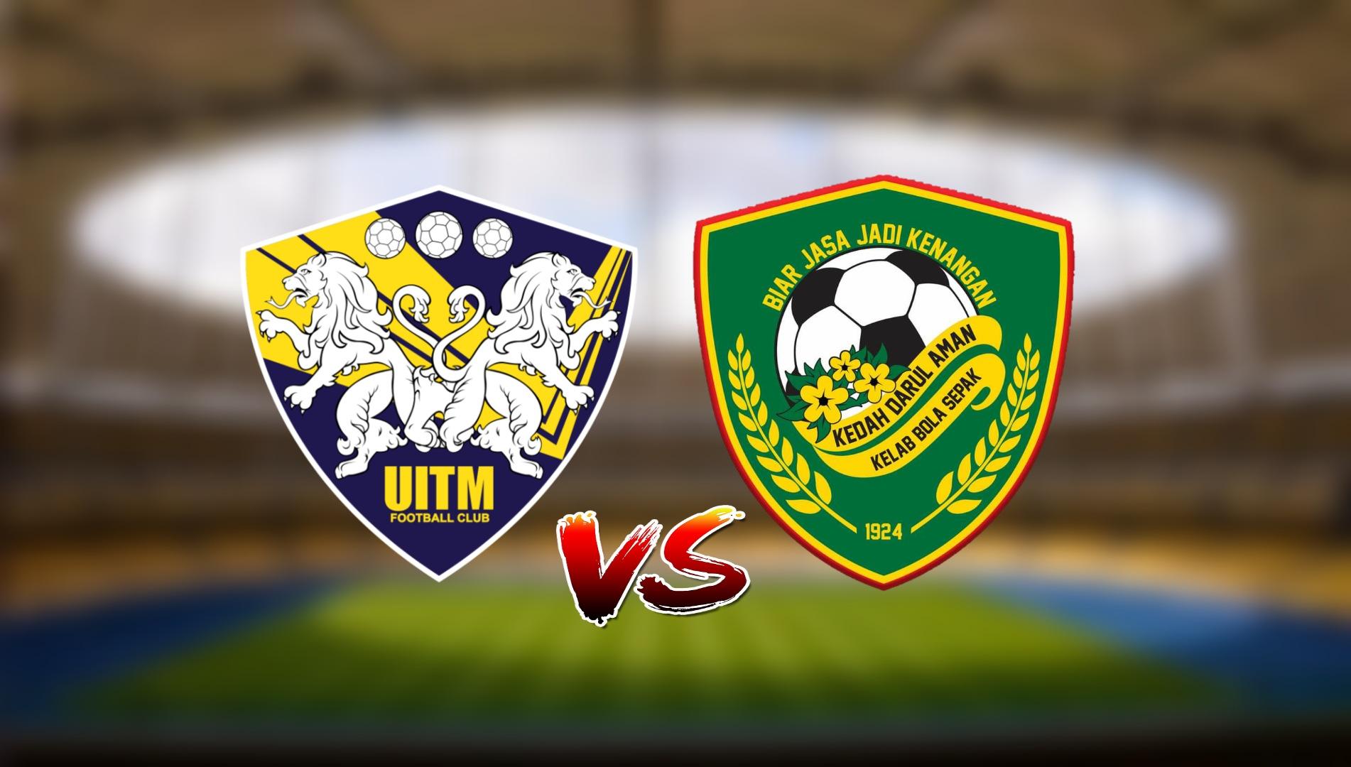 Live Streaming UITM FC vs Kedah Darul Aman FC Liga Super 20.3.2021
