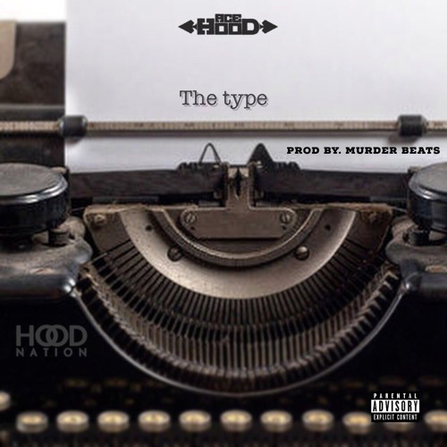 "Ace Hood - ""The Type"""