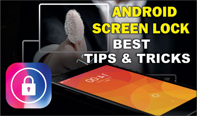 Android Screen Lock Pin and Password Best Tips & Tricks