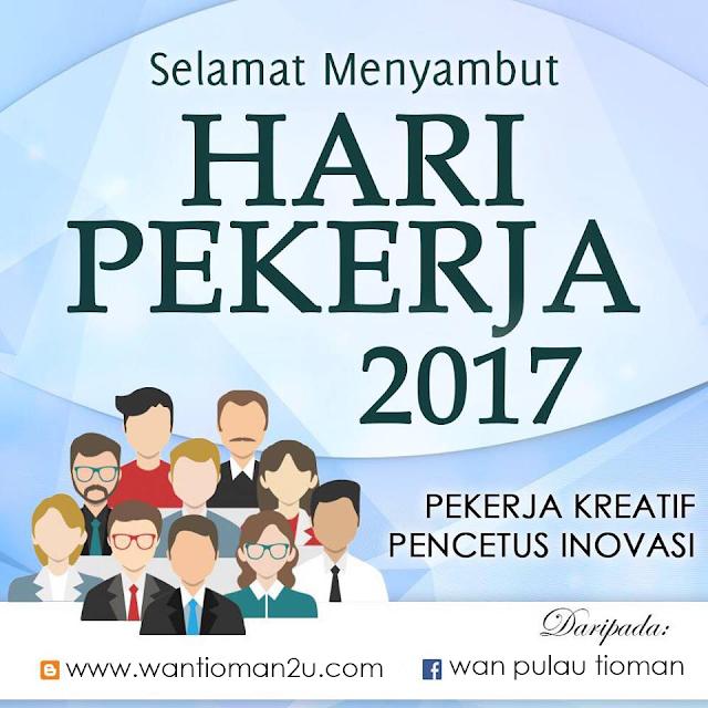 Selamat Hari Pekerja 2017 Dari Pulau Tioman