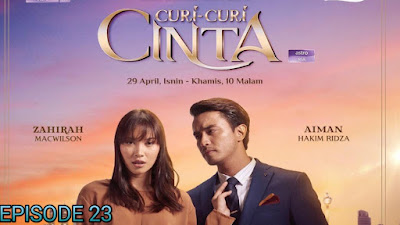 Tonton Drama Curi-Curi Cinta Episod 23