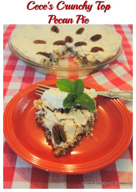 Cece's Crunchy Top Pecan Pie at Miz Helen's Country Cottage